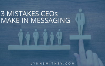 3 Mistakes CEOs Make in Messaging