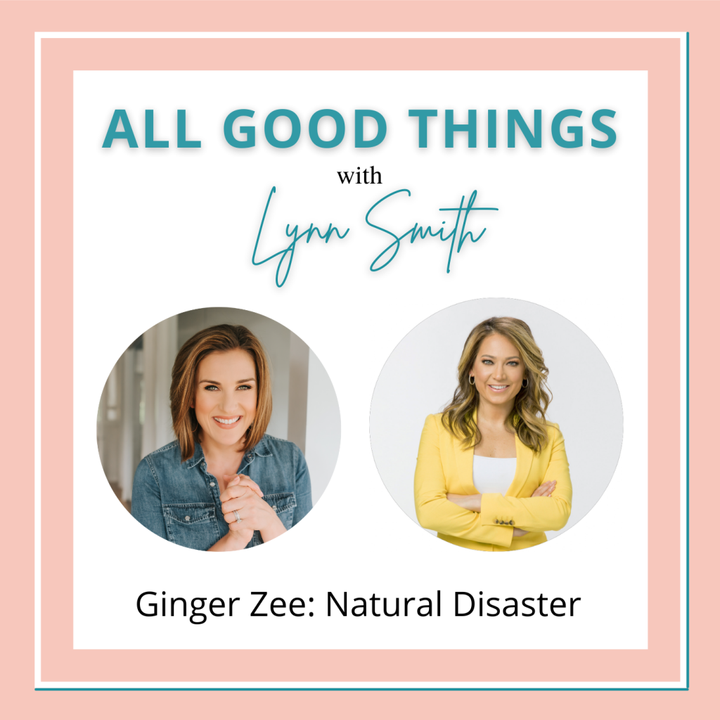 All Good Things podcast cover-Ginger Zee