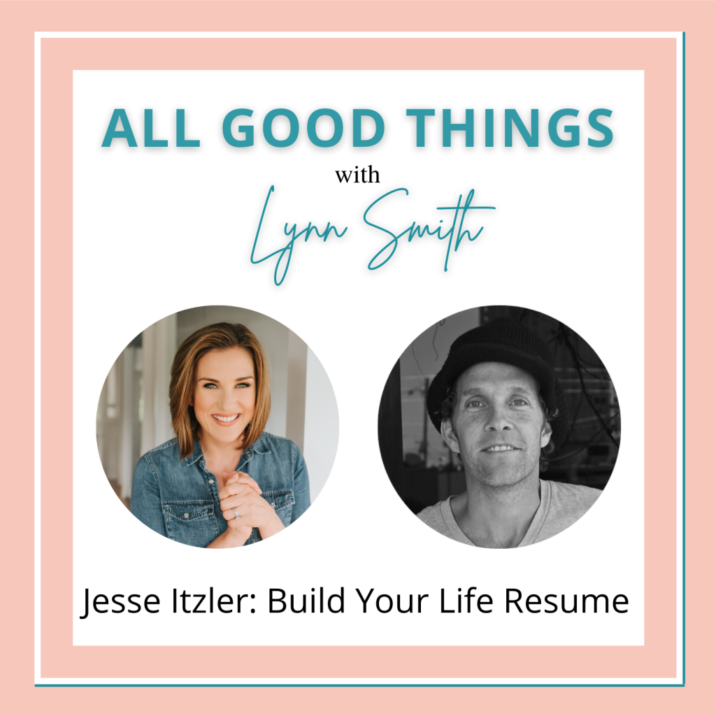 All Good Things podcast cover-Jesse Itzler