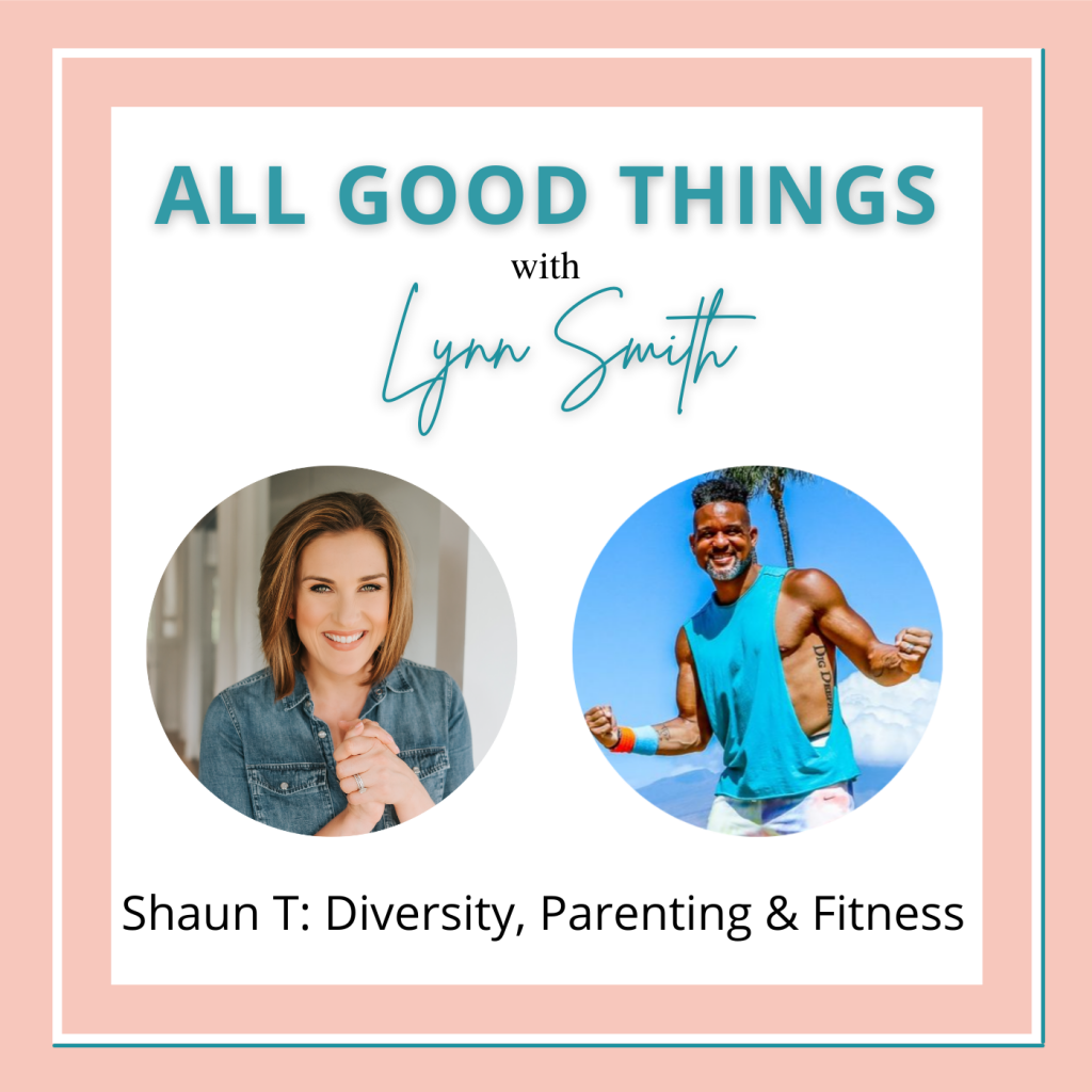 All Good Things podcast cover-Shaun T