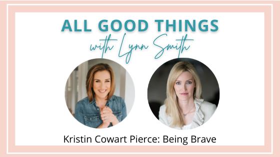 Kristin Cowart Pierce: Being Brave