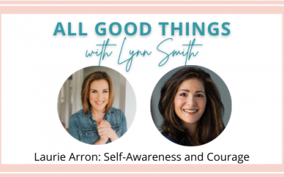 Laurie Arron: Self-Awareness and Courage