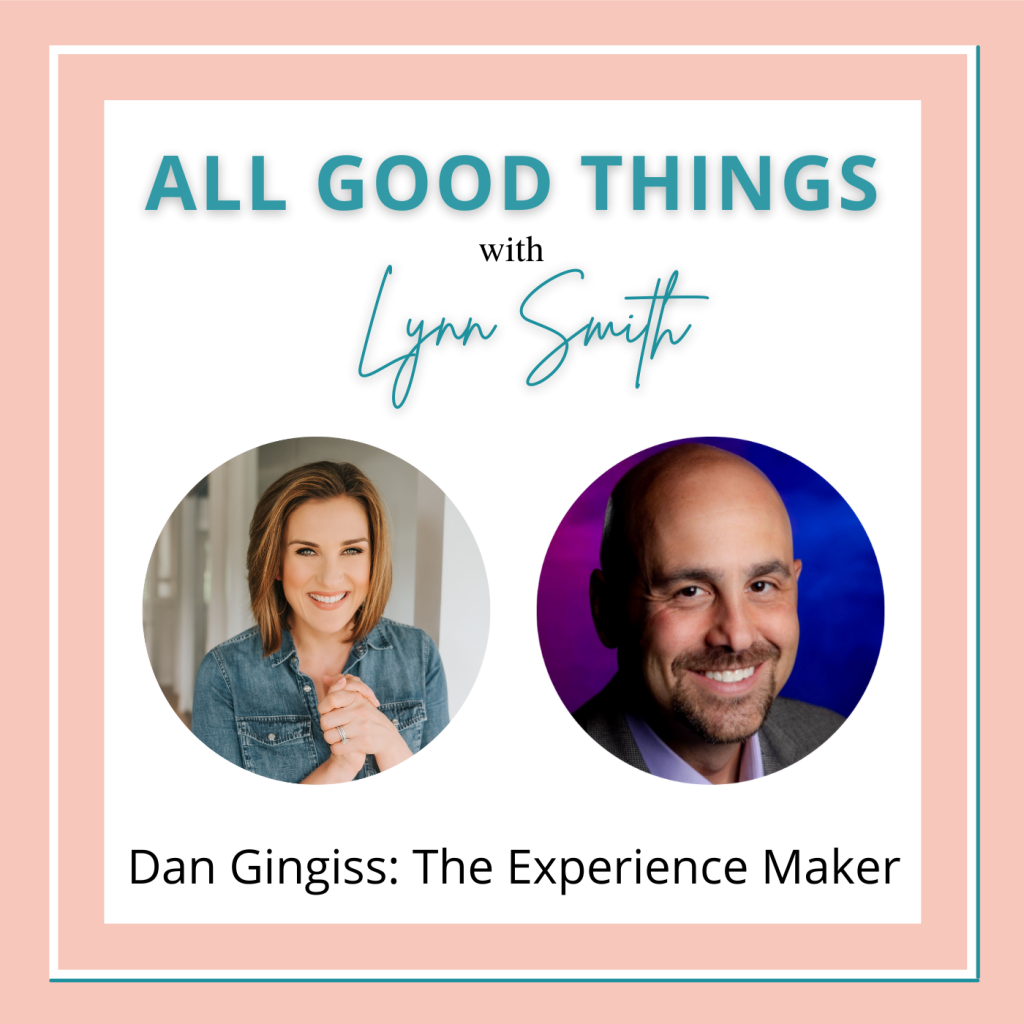 All Good Things podcast cover-Dan Gingiss