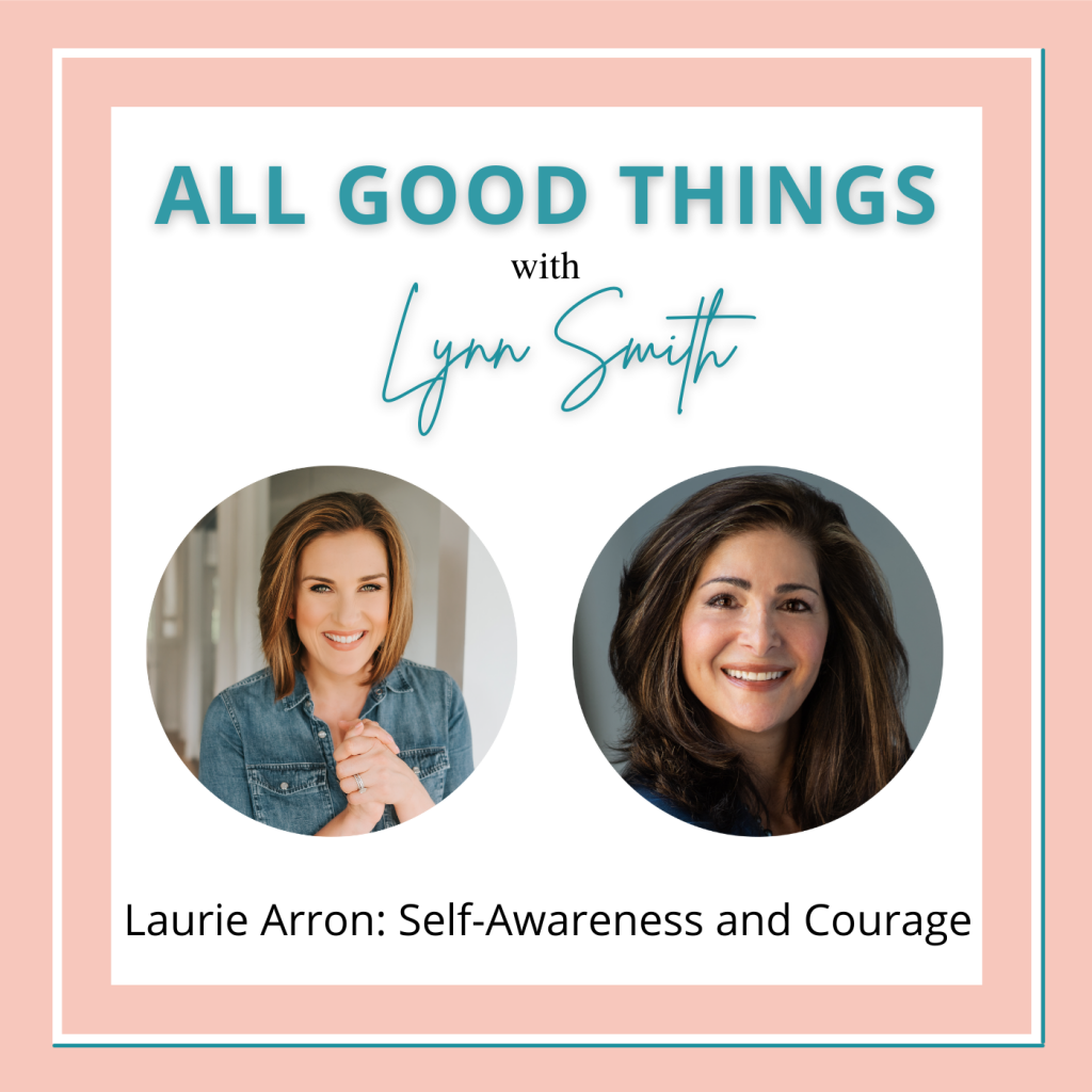 All Good Things podcast cover-Laurie Arron