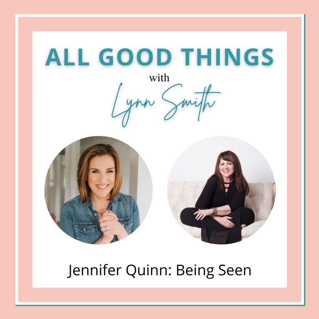 All Good Things podcast cover-Jennifer Quinn